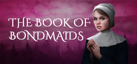 The Book Of Bondmaids Free Download PC Game